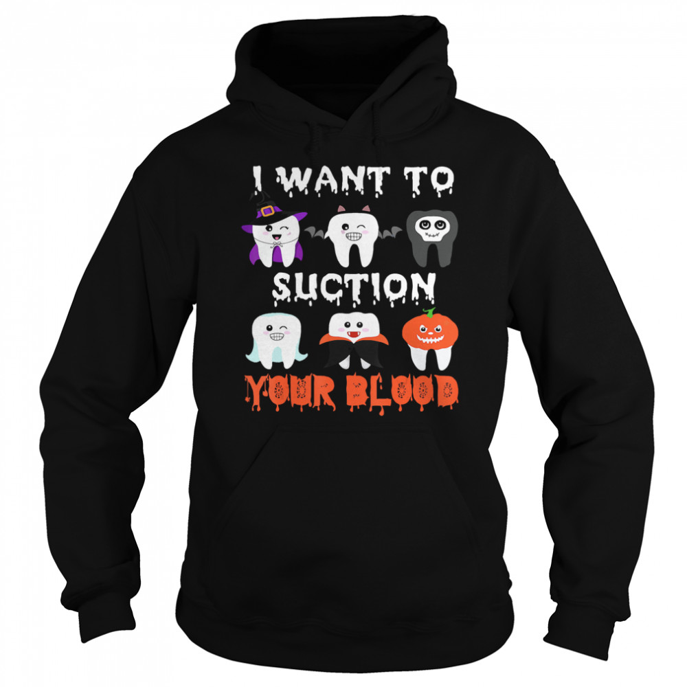 I Want To Suction Your Blood Funny Tooth Halloween Dental 2020  Unisex Hoodie