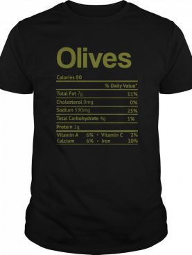 Olive Nutrition Facts Funny Thanksgiving Christmas Food shirt