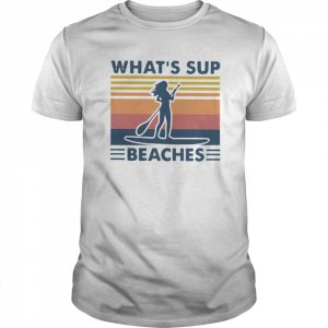 Paddleboard What's Sup Beaches Vintage shirt