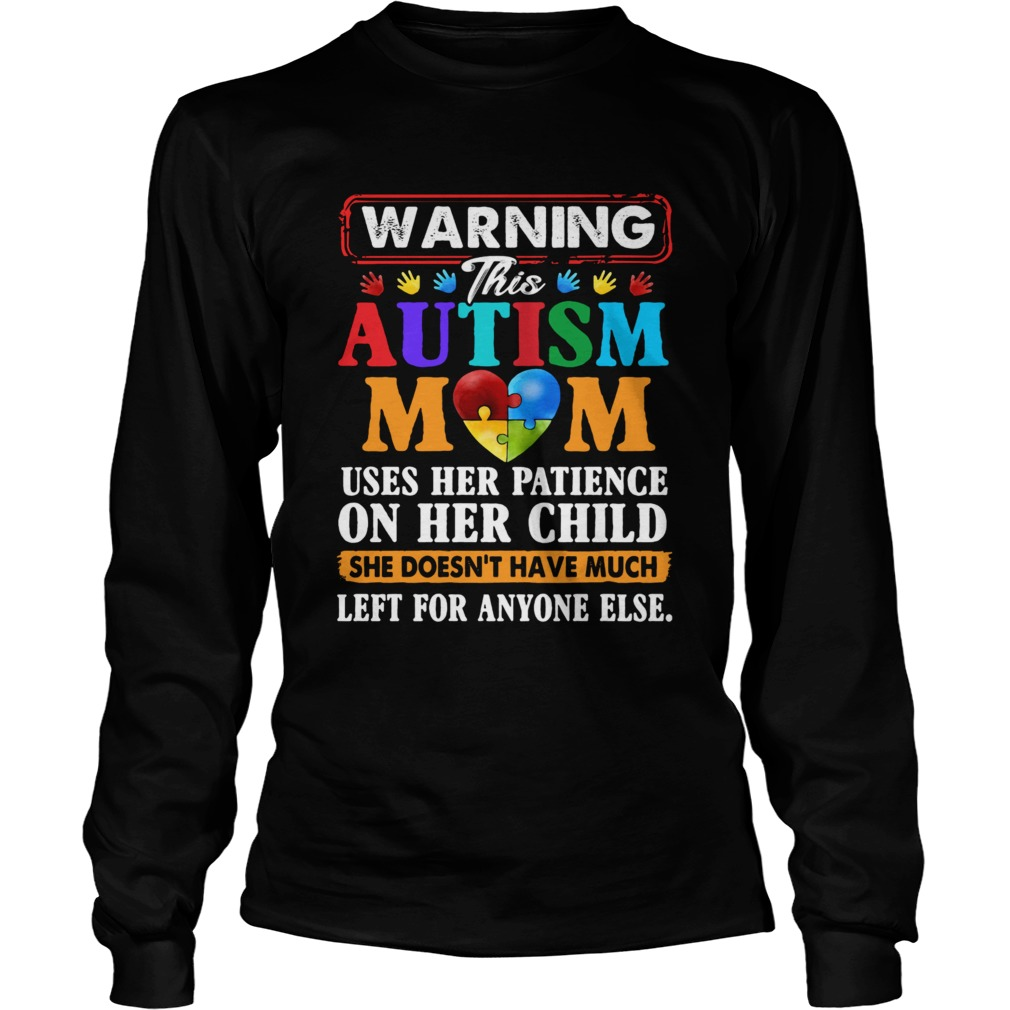 Warning This Autism Mom Uses Her Patience On Her Child She Doesnt Have Much Left For Anyone Else s Long Sleeve