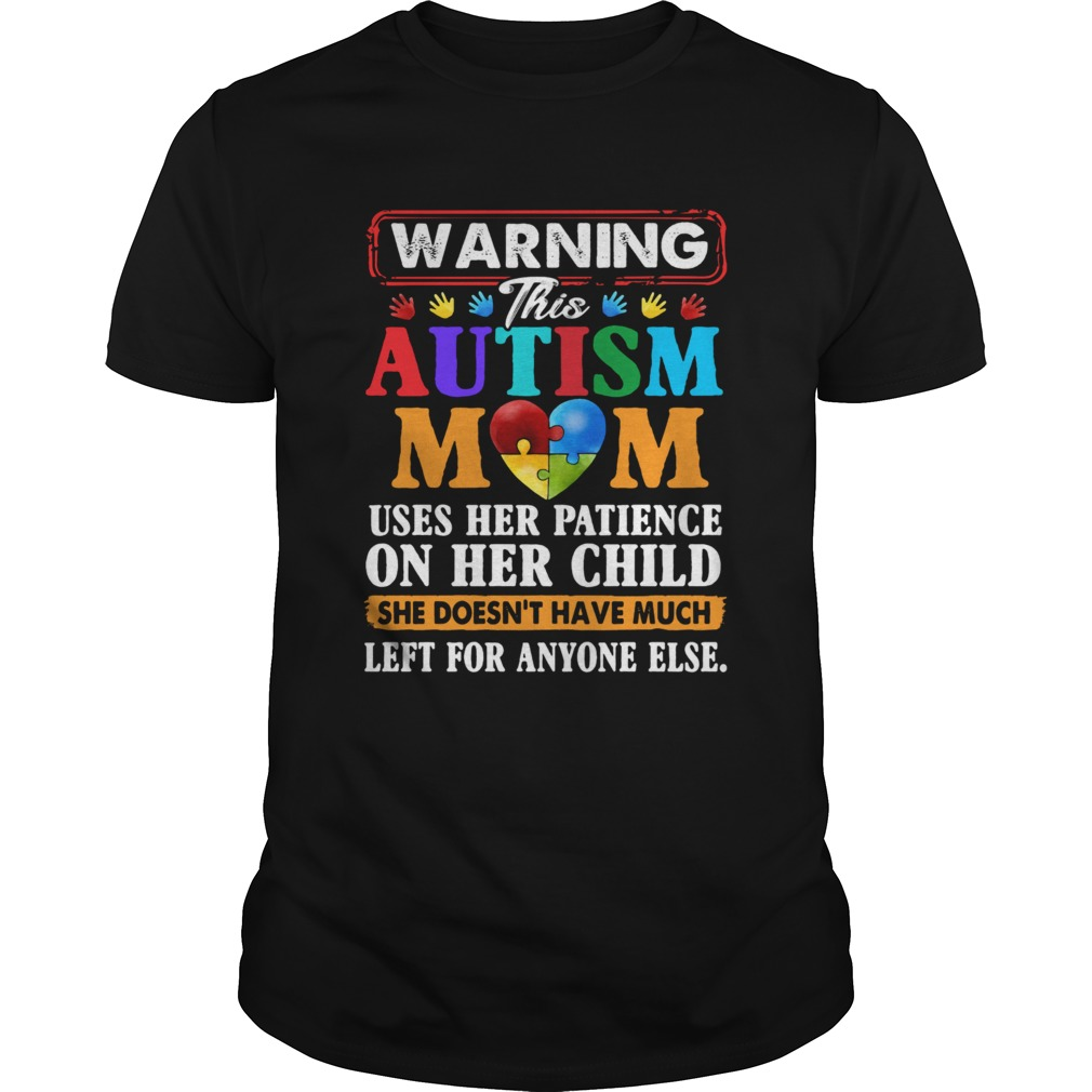 Warning This Autism Mom Uses Her Patience On Her Child She Doesnt Have Much Left For Anyone Else s Unisex