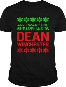 All I Want For Christmas Is Dean Winchester shirt