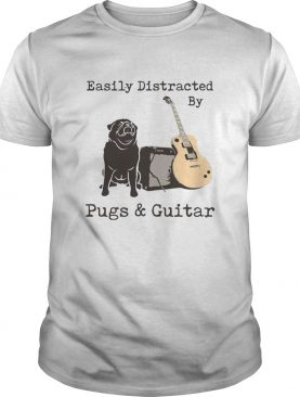 Easily Distracted By Pugs And Guitar shirt