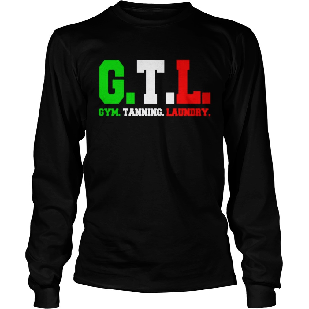 GTL gym tanning laundry  Long Sleeve