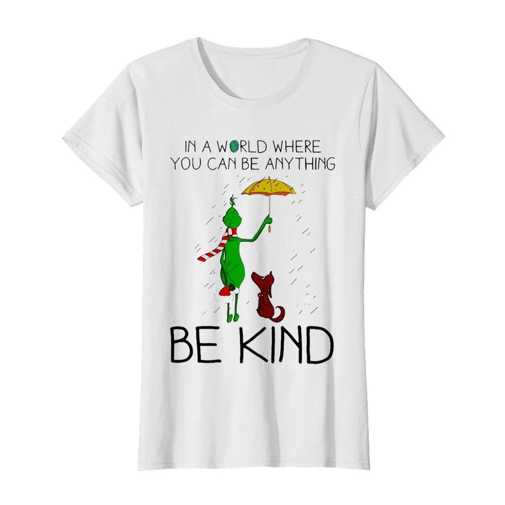 Grinch And Dog In A World Where You Can Be Anything Be Kind Christmas  Classic Women's T-shirt