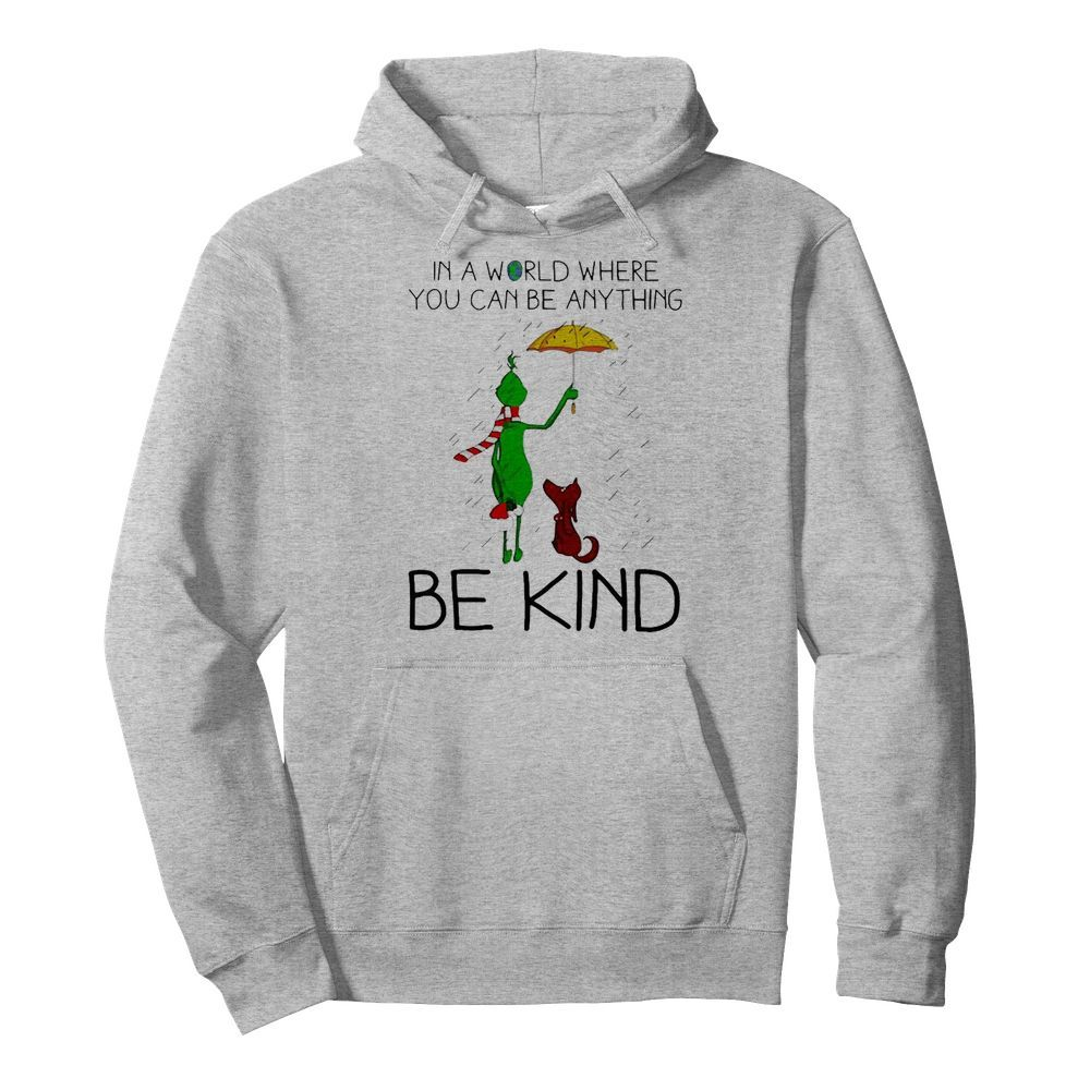 Grinch And Dog In A World Where You Can Be Anything Be Kind Christmas  Unisex Hoodie