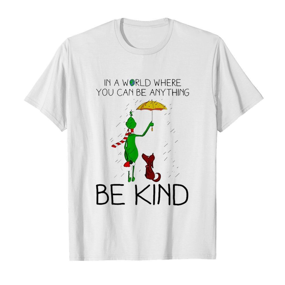 Grinch And Dog In A World Where You Can Be Anything Be Kind Christmas  Classic Men's T-shirt