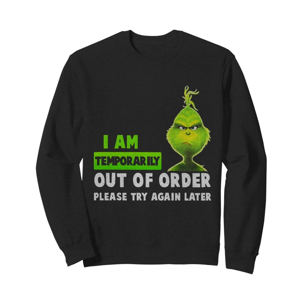 Grinch i am temporarily out of order please try again later  Unisex Sweatshirt