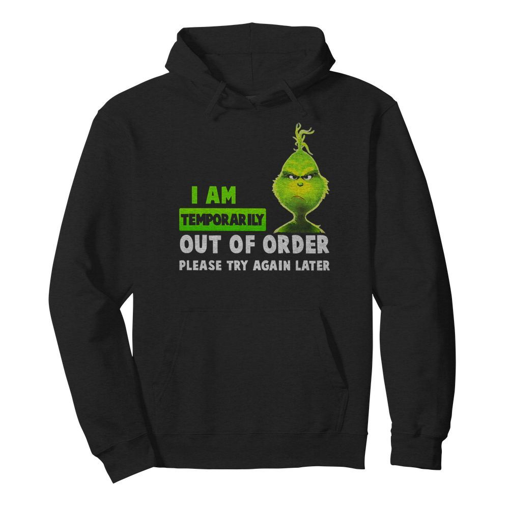 Grinch i am temporarily out of order please try again later  Unisex Hoodie