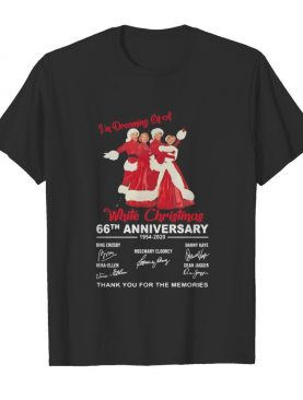 I'm dreaming of a white christmas 66th anniversary 1954 2020 thank for the memories signatures shirt