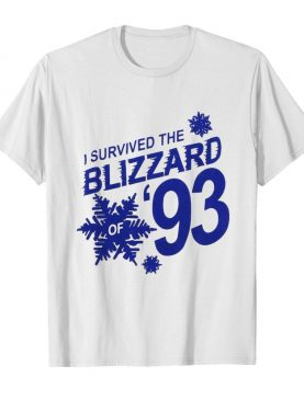 I survived the blizzard of 93 shirt
