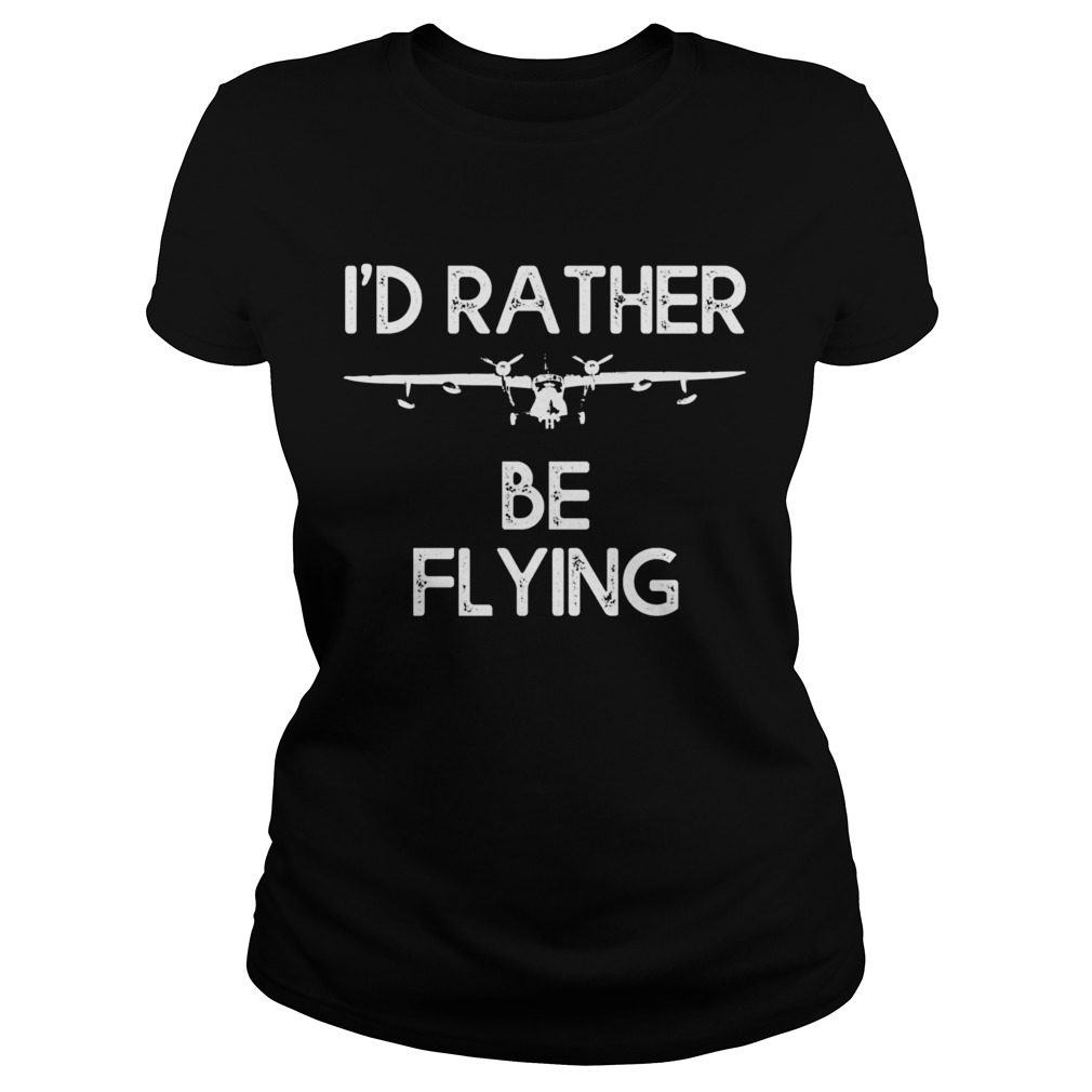 Id Rather Be Flying  Classic Ladies