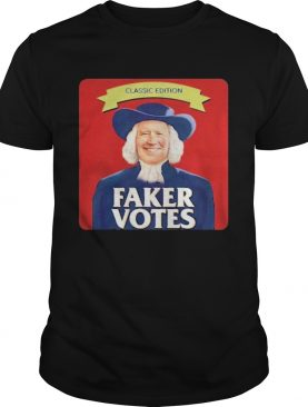 Joe Biden Classic Edition Faker Votes shirt
