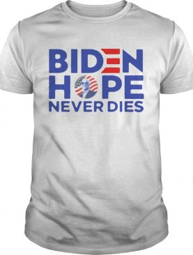 Joe Biden President 2020 Hope Never Dies shirt