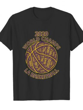 Los Angeles Basketball 2020 World Champs shirt