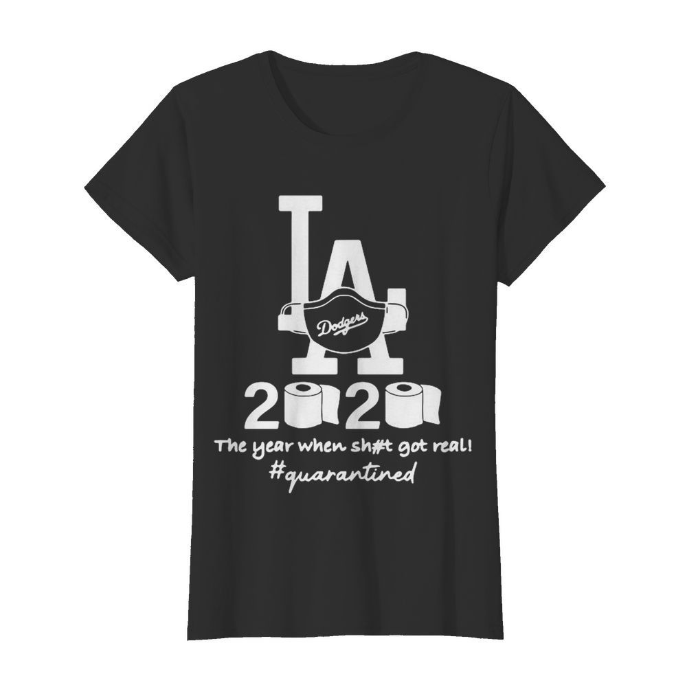 Los Angeles Dodgers 2020 The Year When Shit Got Real Quarantined Toilet Paper Mask Covid-19  Classic Women's T-shirt