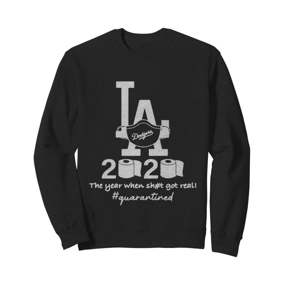 Los Angeles Dodgers 2020 The Year When Shit Got Real Quarantined Toilet Paper Mask Covid-19  Unisex Sweatshirt