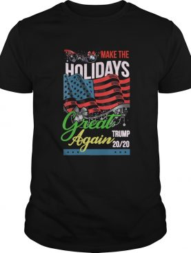 Make The Holidays Great Again Trump American Flag Election shirt