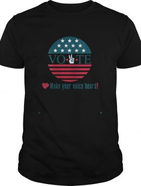 Make Your Voice Heard Vote Election Heart shirt