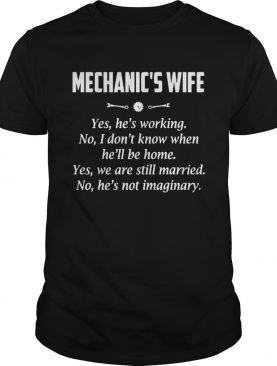 Mechanics Wife Yes Hes Working No I Dont Know When Hell Be Home Yes We Are Still Married No He