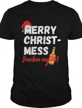 Merry Christ Mess Bourbon Anyone shirt