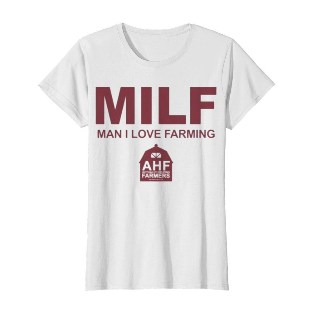 Milf man i love farming  Classic Women's T-shirt