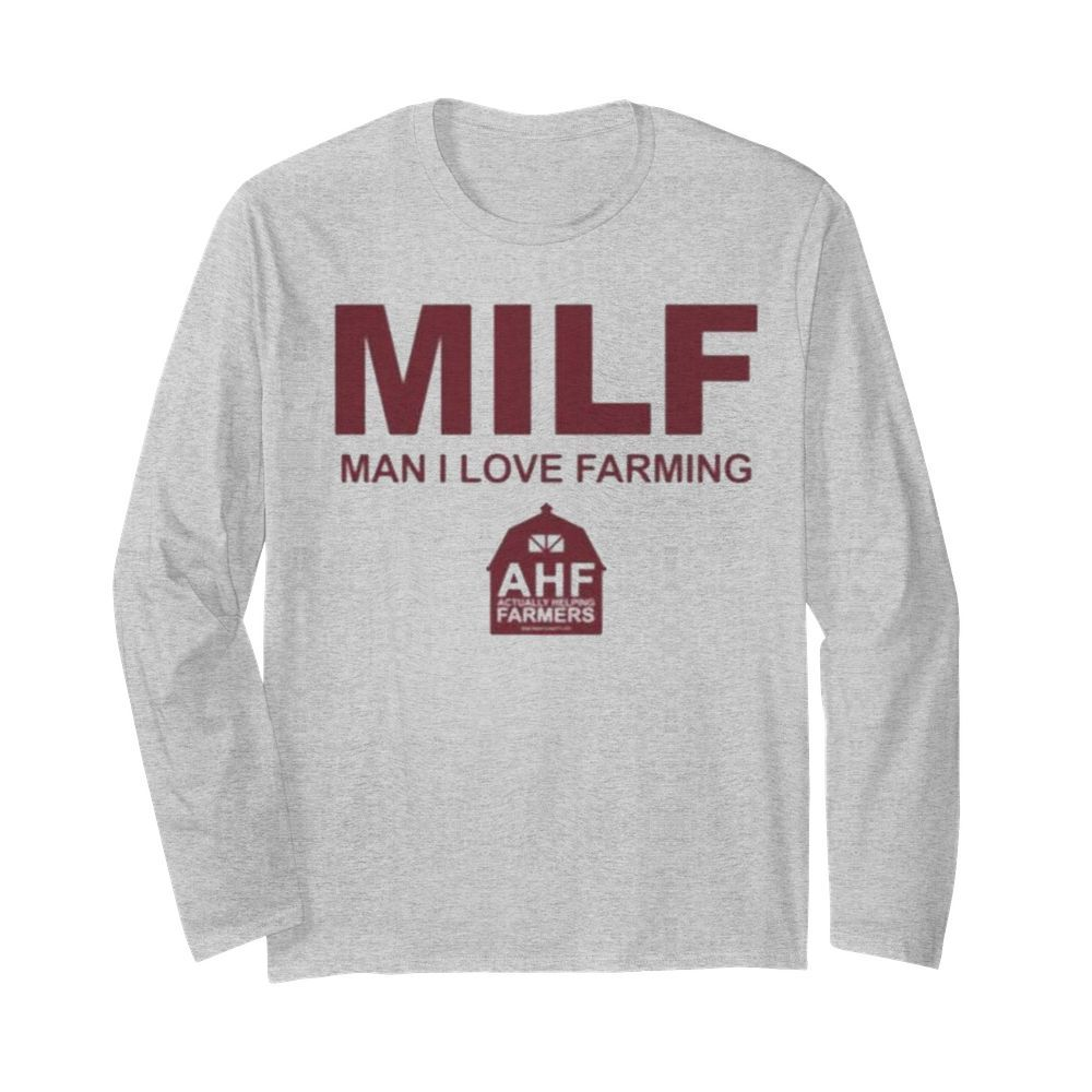 Milf man i love farming  Long Sleeved T-shirt