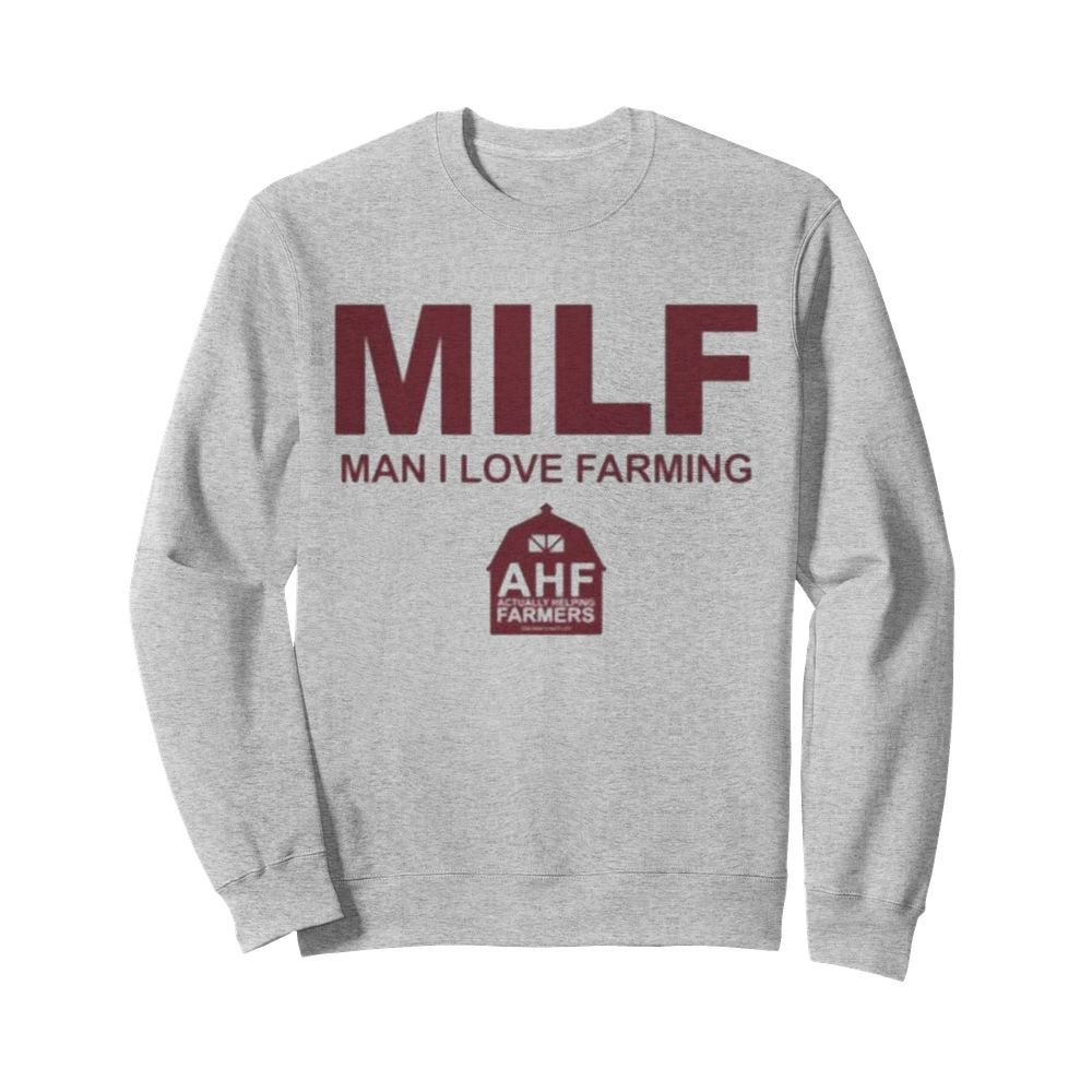 Milf man i love farming  Unisex Sweatshirt