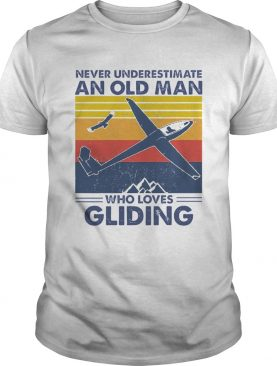 Never Underestimate An Old Man Who Loves Gliding Vintage shirt