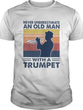 Never underestimate an old man with a trumpet vintage shirt