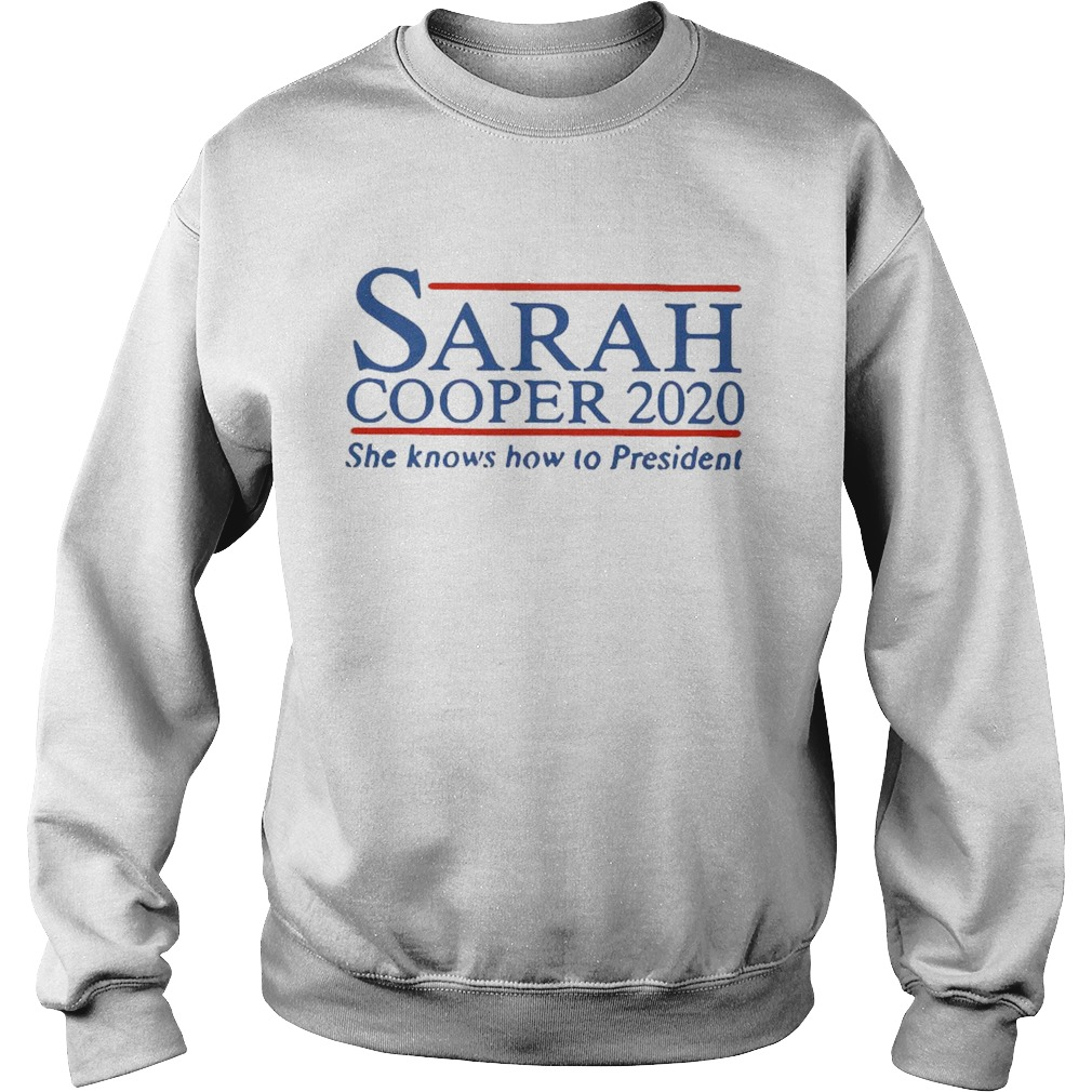 Sarah Cooper 2020 She Knows How To President  Sweatshirt