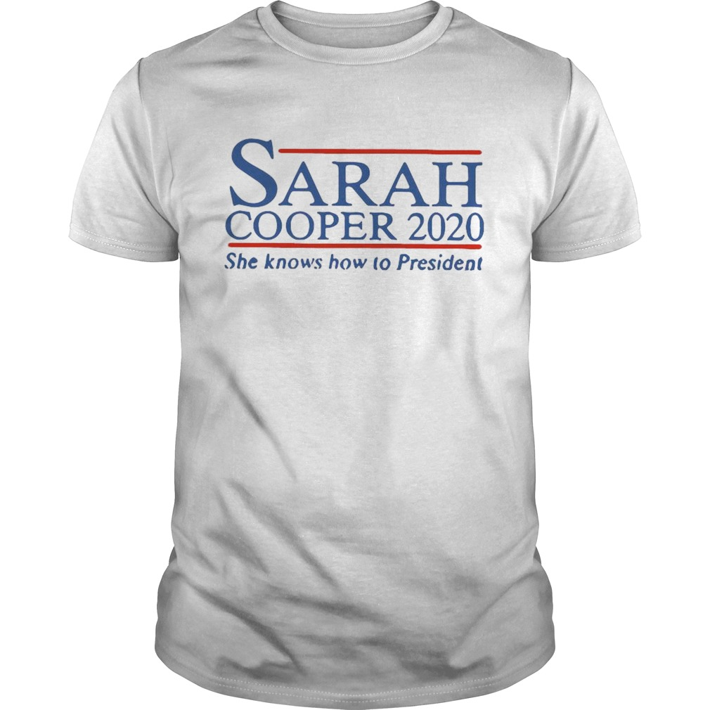 Sarah Cooper 2020 She Knows How To President  Unisex