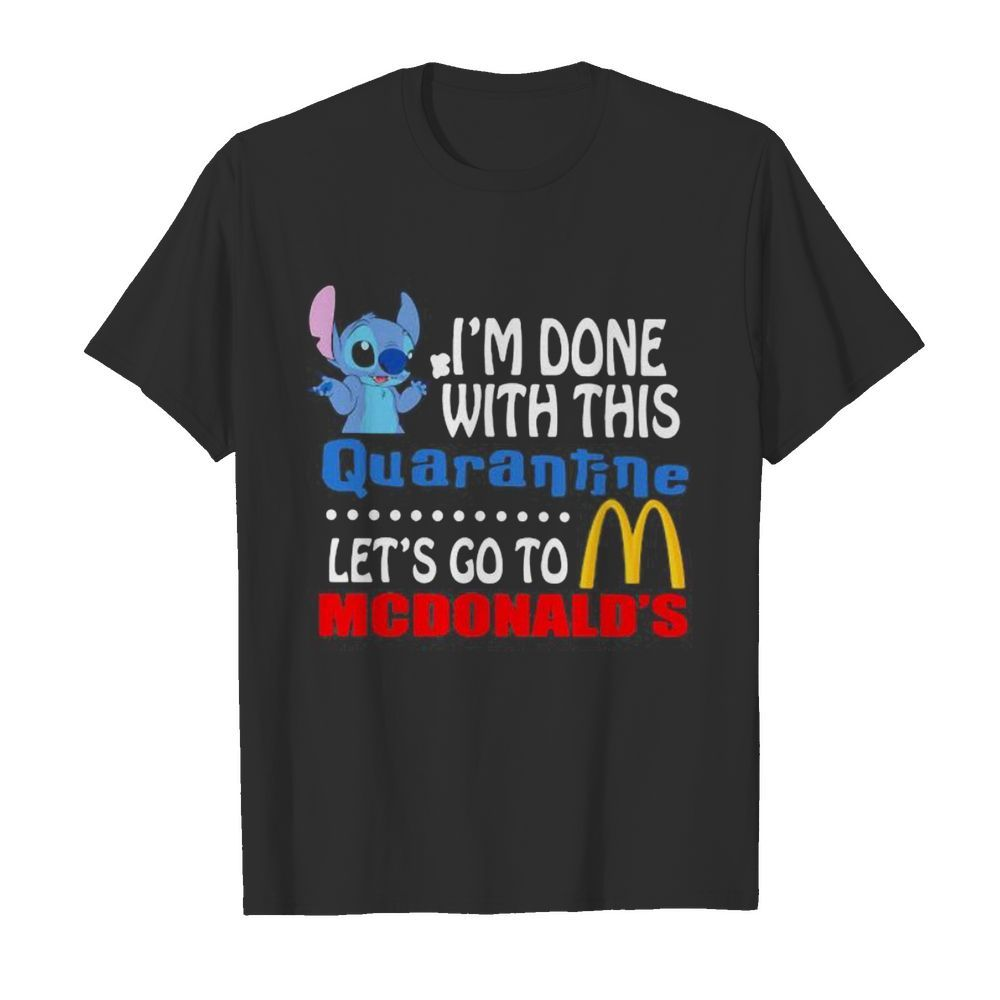 Stitch i'm done with this quarantine let's go to mcdonald's  Classic Men's T-shirt