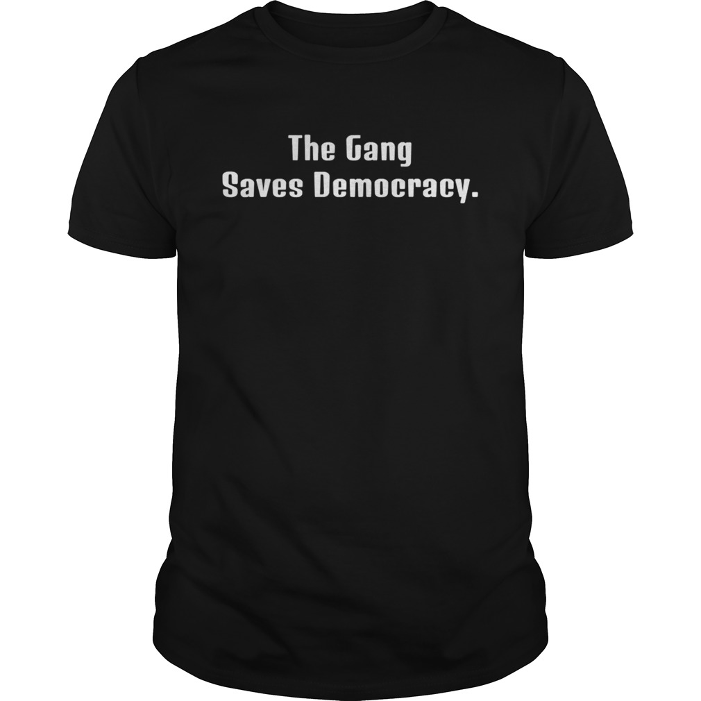 The Gang Saves Democracy  Unisex
