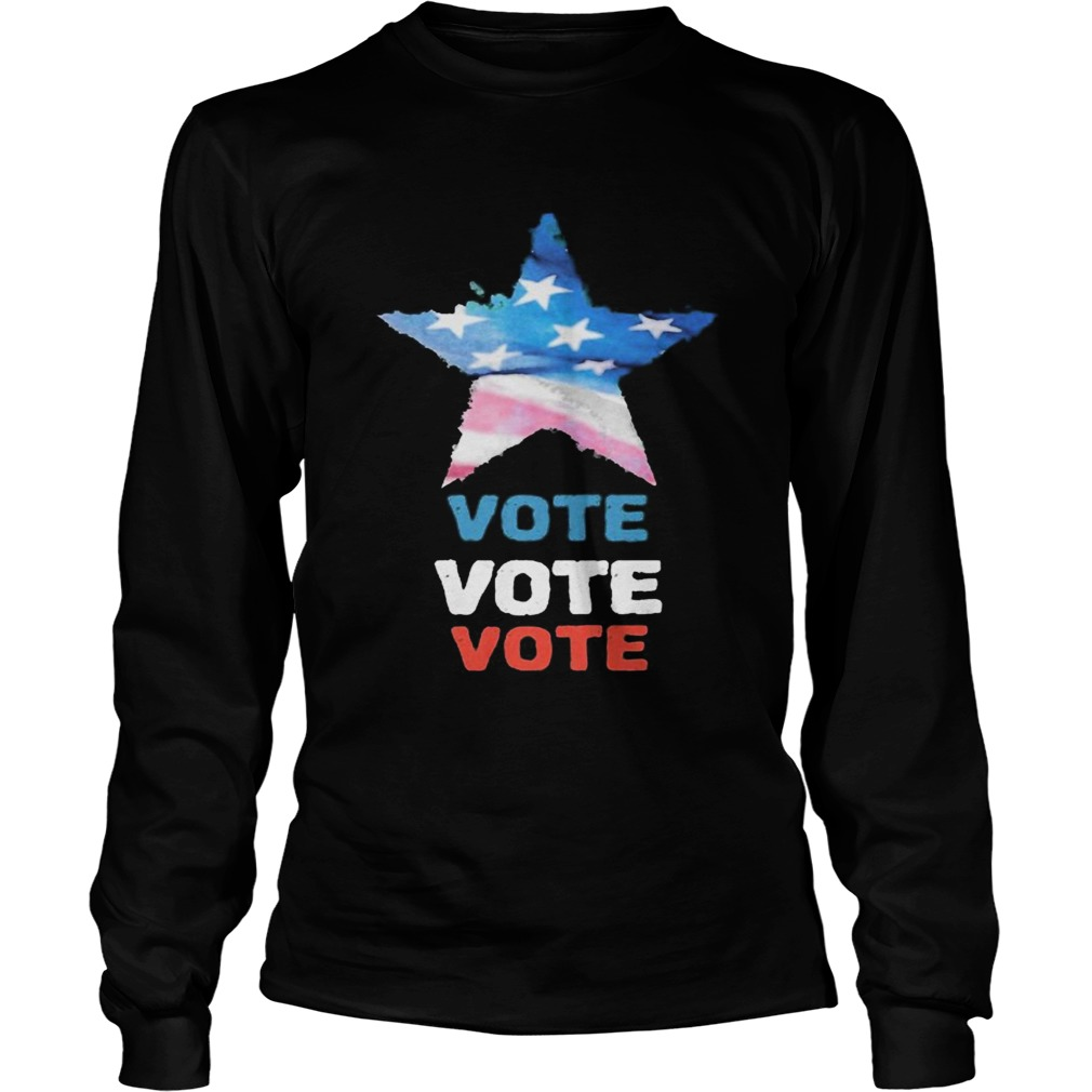 Vote Vote Vote for elections 2020 America  Long Sleeve