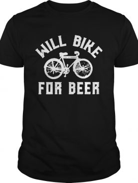 Will Bike For Beer shirt