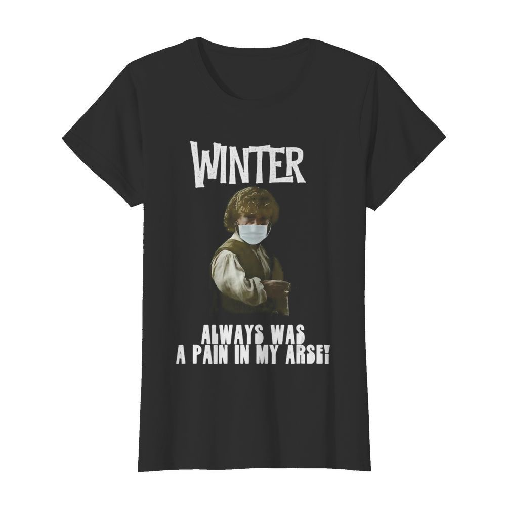 Winter Pain in the Arse  Classic Women's T-shirt