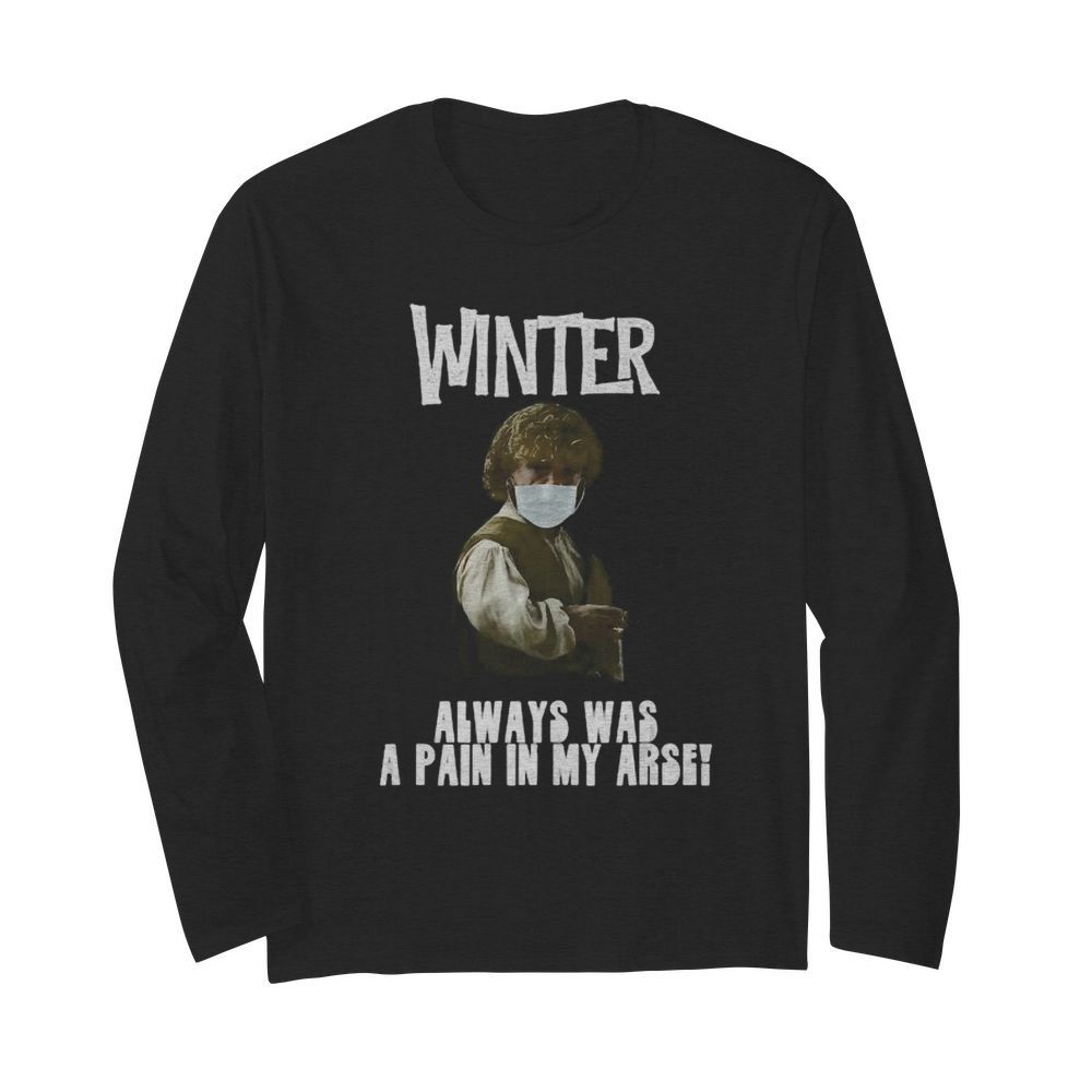 Winter Pain in the Arse  Long Sleeved T-shirt
