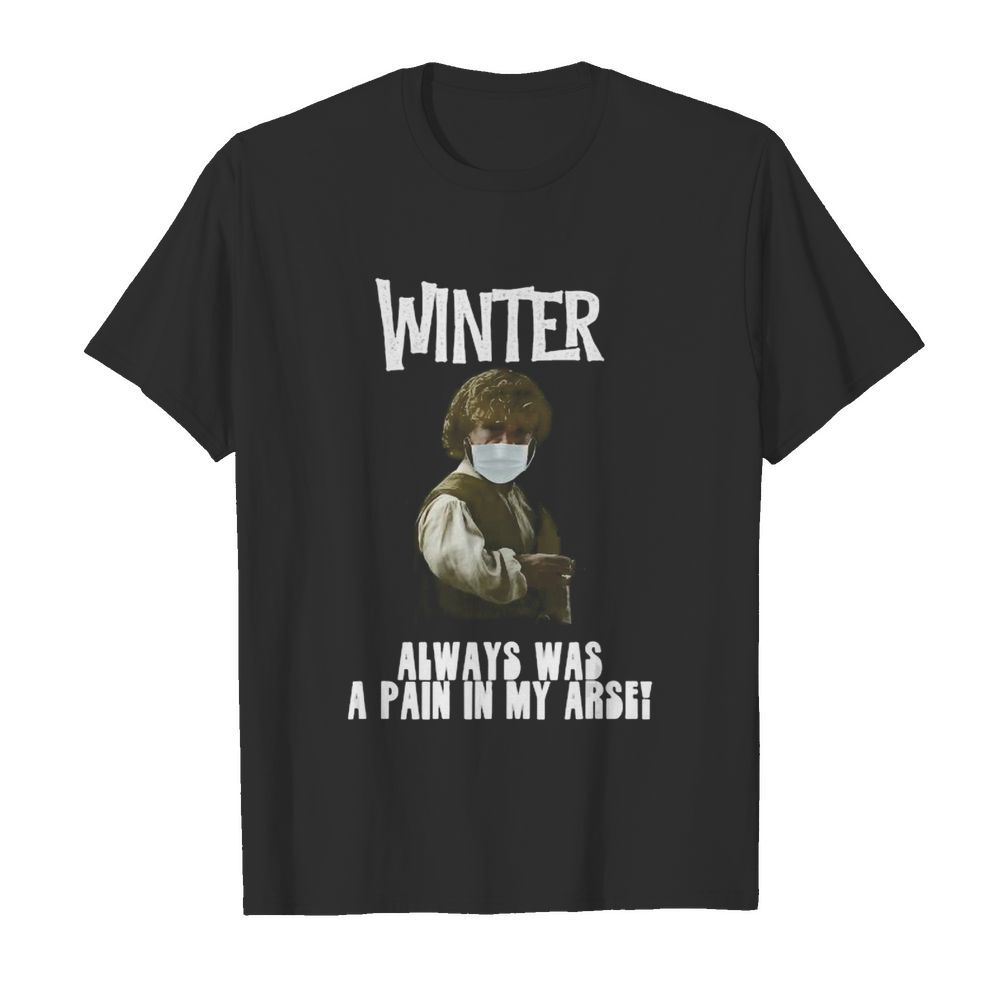 Winter Pain in the Arse  Classic Men's T-shirt