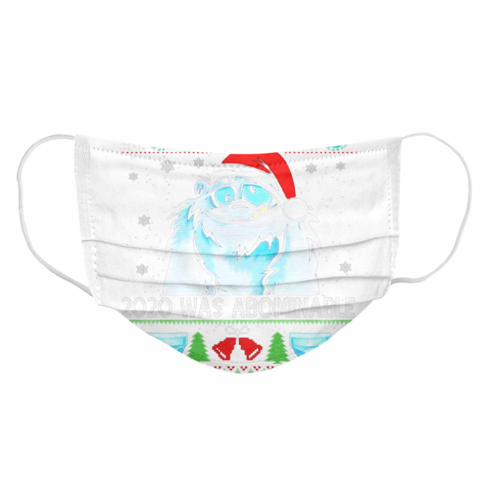 2020 Was Abominable Ugly Merry Christmas  Cloth Face Mask