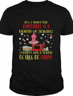 All I Need For Christmas Is A Month Of Sewing Sundays And A Sleigh Of Full Of Fabric shirt