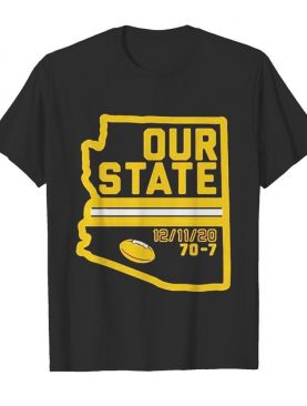 Arizona is our state shirt