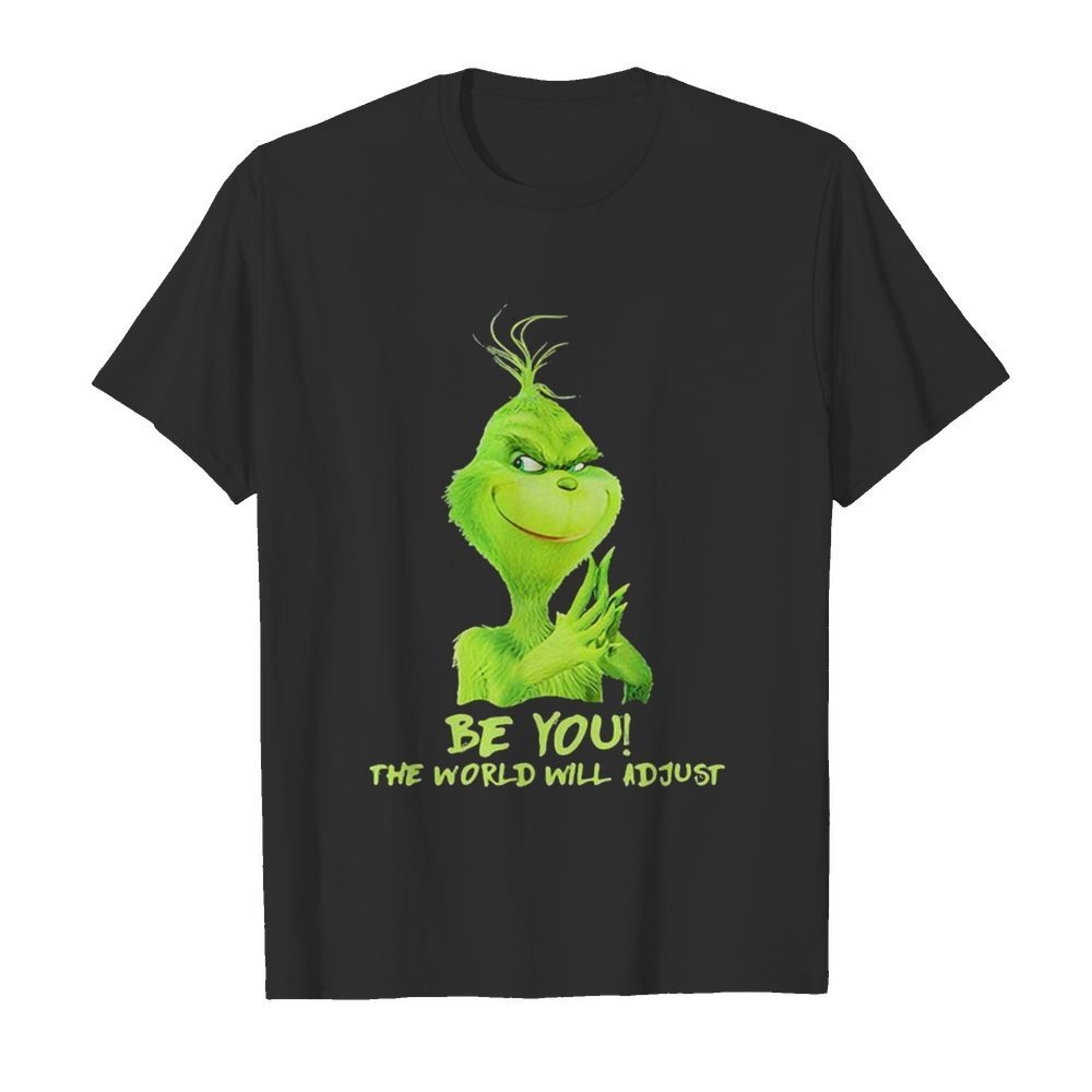 Be You The World Will Adjust Grinch Christmas  Classic Men's T-shirt