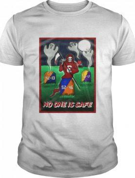 Death No One Is Safe shirt
