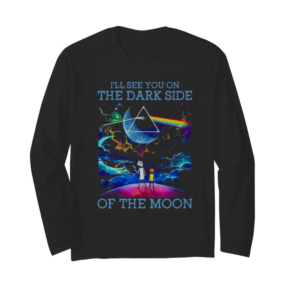 I'll See You On The Dark Side Of The Moon Watching Pink Floyd  Long Sleeved T-shirt