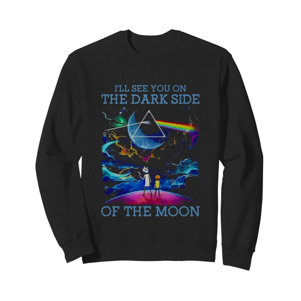 I'll See You On The Dark Side Of The Moon Watching Pink Floyd  Unisex Sweatshirt