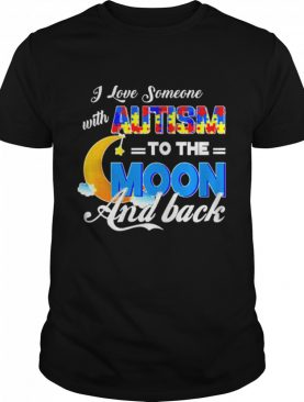 I love someone with autism to the moon and back shirt