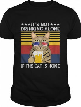 It's Not Drinking Alone If The Cat Is Home Sunglasses American Flag Beer Vintage shirt
