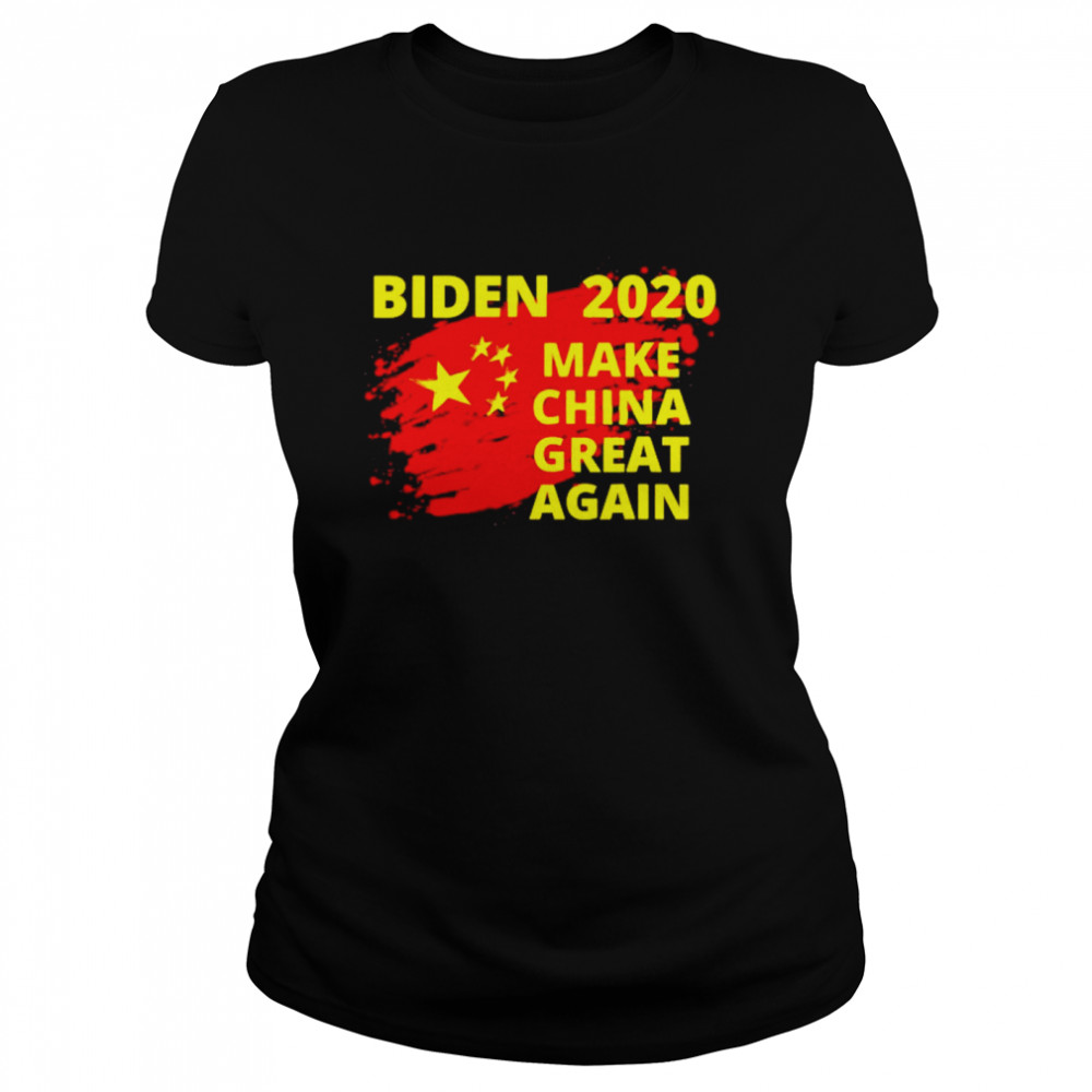 Joe Biden 2020 make China great again  Classic Women's T-shirt