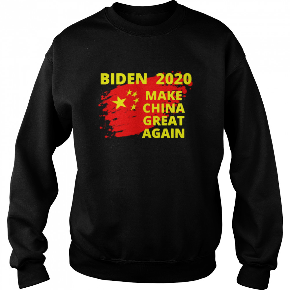 Joe Biden 2020 make China great again  Unisex Sweatshirt